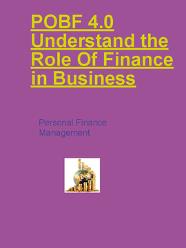 POBF 4.0 Understand the Role Of Finance in Business
