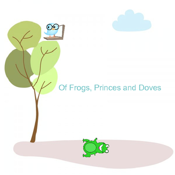 Of Frogs, Princes and Doves