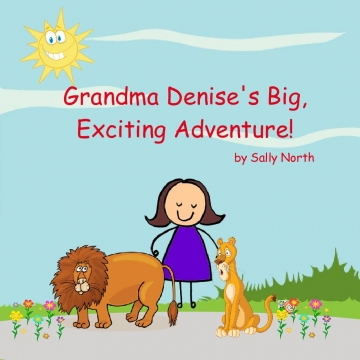 Grandma Denise's Big, Exciting Adventure