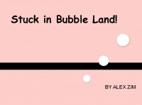 Stuck in Bubble Land