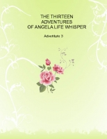 THRITEEN ADVENTURES OF ANGELA LIFE WHISPER