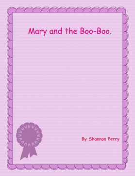 A Day With Mary and the Boo-Boo.