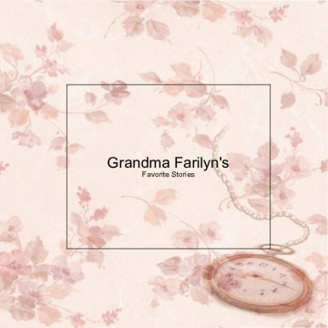 Grandma Farilyn's Favorite Stories