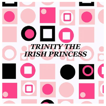 Trinity The Irish Princess