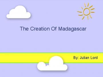 Madagascar Creation