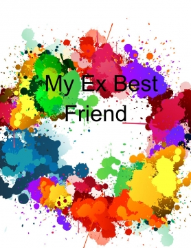 My Ex Best Friend