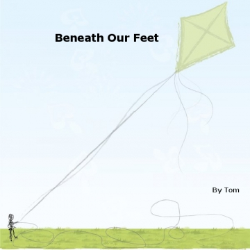 Beneath Our Feet by Tom