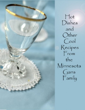 Hot Dishes and Other Cool Recipes from the Minnesota Gans Family               - 4th Edition