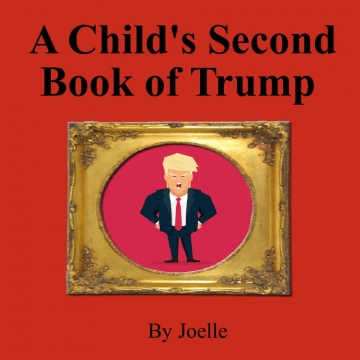 A Child's Second Book of Trump