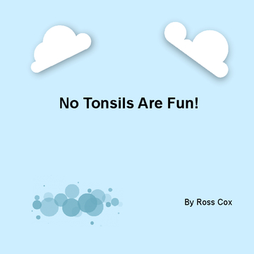 No Tonsils are Fun!
