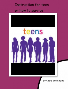 Instruction for teen or how to survive