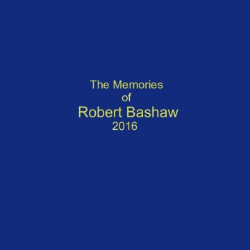 The Memories of Robert Bashaw