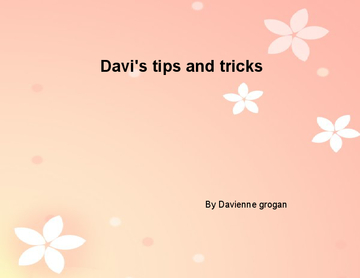 Davi's tips and tricks