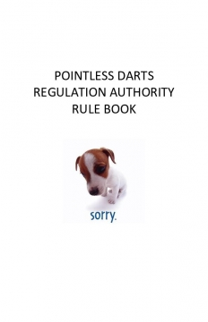 POINTLESS DARTS REGULATION AUTHORITY RULE BOOK
