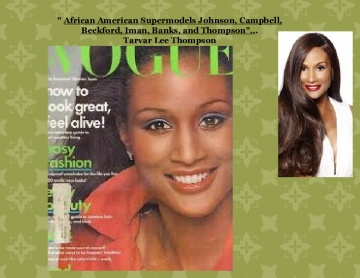 African American Supermodels Johnson, Campbell, Beckford, Iman, Banks, and Thompson