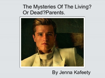 THe Mysteries of the Living? or Dead PARENTS?