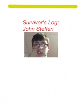 Survivor's Log: John Steffen