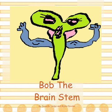 Bob the Brain Stem