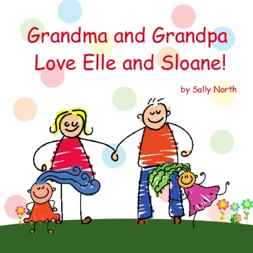 Grandma and Grandpa love Elle and Sloane!