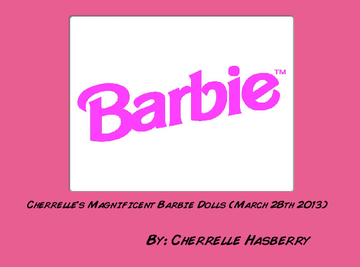 Cherrelle's Magnificent Barbie Dolls (March 28th 2013)