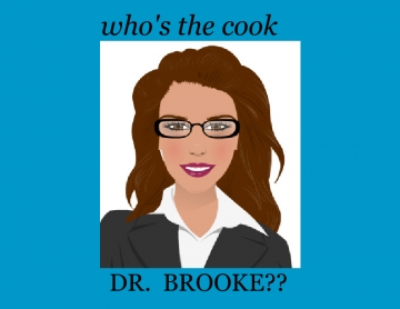Who's the cook Dr. Brooke??