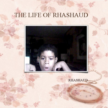 THE LIFE OF RHASHAUD