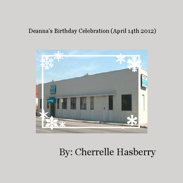 Deanna's Birthday Celebration (April 14th 2012)