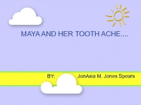 MAYA AND HER TOOTH ACHE...