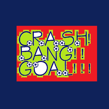 Crash! Bang!! Goal!!!