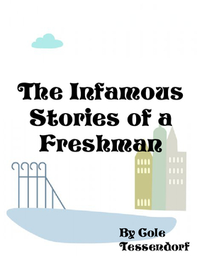 The Infamous Stories of a Freshman
