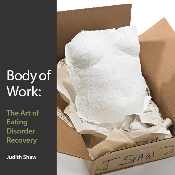 body of work  the art of eating disorder recovery