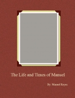 The Life and Times of Manuel