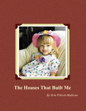 The Houses That Built Me