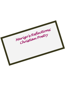 Marigo's Refelctions; Christian poetry