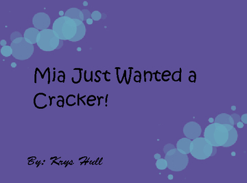 Mia Wants a Cracker