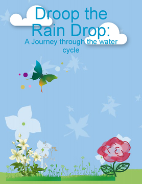 Droop the rain drop :A Journey threw the water cycle