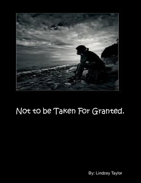 Not to be Taken For Granted.