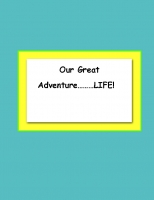 Our Amazing Adventure...... LIFE!