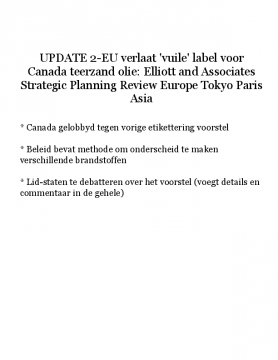 UPDATE 2-EU verlaat 'vuile' label voor Canada teerzand olie: Elliott and Associates Strategic Planning Review Europe Tokyo Paris Asia