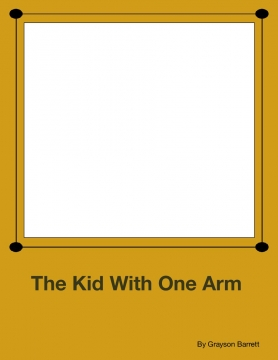 The Kid With One Arm