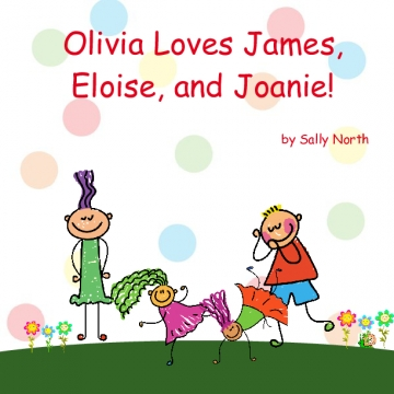 Olivia loves James, Eloise, and Joanie!