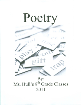 Ms. Hull's Eighth Grade Poetry Book