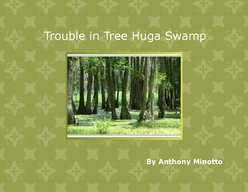 Trouble in Tree Huga Swamp