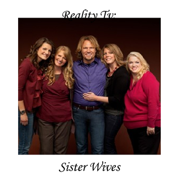 Reality Tv: Sister Wives