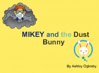 MIKEY and the Dust Bunny