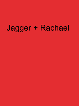 Jagger and Rachael