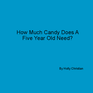 How Much Candy Does A Five Year Old Need?