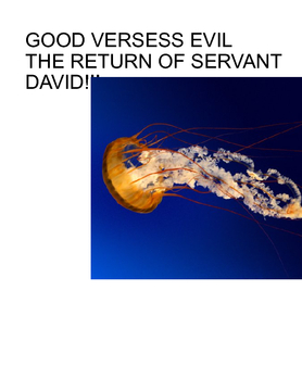 Good versess evil the retern of servant david