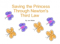 Saving the Princess Through Newton's Third Law