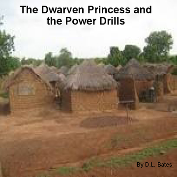 The Dwarven Princess and the Power Drills